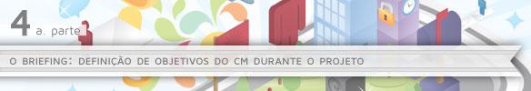 O briefing: definição de objetivos do CM durante o projeto